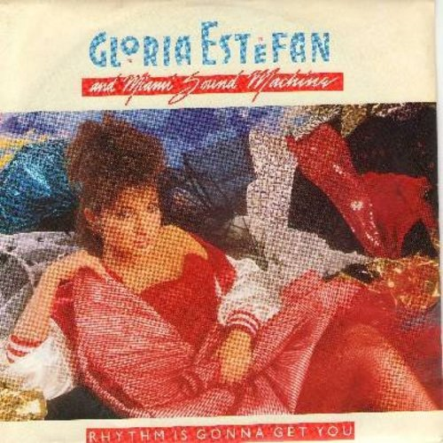 Estefan, Gloria & The Miami Sound Machine - Rhythm Is Gonna Get You/Give It Up (with picture sleeve) - EX8/VG7 - 45 rpm Records
