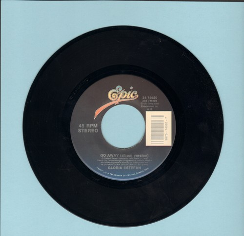 Estefan, Gloria - Go Away (Radio & Album Versions) (CONGA-LINE DANCE FABVORITE!)  - EX8/ - 45 rpm Records