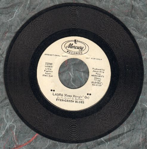 Ever-Green Blues - Laura (Keep Hangin' On)/Yesterday's Coming (DJ advance pressing) - EX8/ - 45 rpm Records