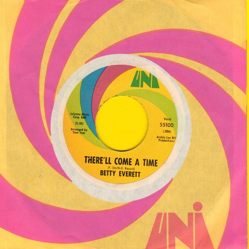 Everett, Betty - There'll Come A Time/Take Me (with Uni company sleeve) - EX8/ - 45 rpm Records