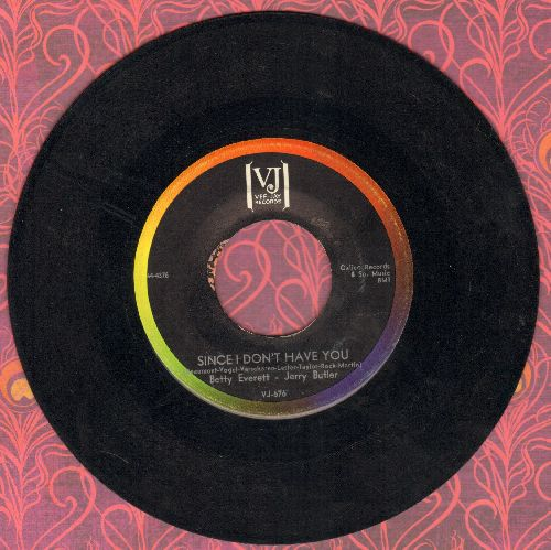 Everett, Betty & Jerry Butler - Since I Don't Have You/Just Be True (bb) - EX8/ - 45 rpm Records