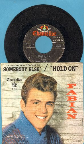 Fabian - Hold On/You Know You Belong To Somebody Else (with RARE picture sleeve and juke box label) - VG6/VG7 - 45 rpm Records