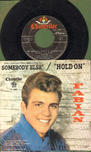 Fabian - You Know You Belong To Somebody Else/Hold On (with picture sleeve and juke box label) - VG6/EX8 - 45 rpm Records