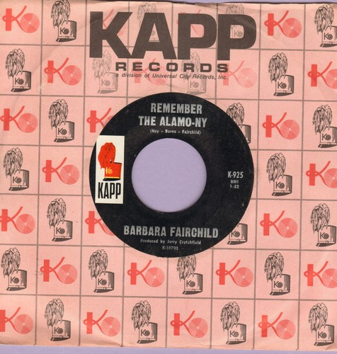 Fairchild, Barbara - Remember The Alamo-ny/Something Different (with vintage Kapp company sleeve) - NM9/ - 45 rpm Records