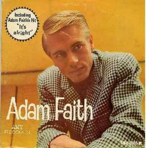 Faith, Adam - Adam Faith: (Mono) It's Alright, My Kind Of Girl, Take Good Care Of My Baby, If I Had A Hammer, Let There Be Love, Ginny Come Lately, The Wanderer (vinyl MONO LP record) - NM9/VG7 - LP Records