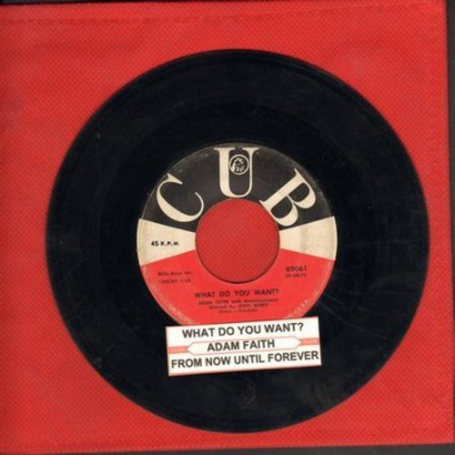 Faith, Adam - What Do You Want?/From Now Until Forever (with juke box label) - VG7/ - 45 rpm Records