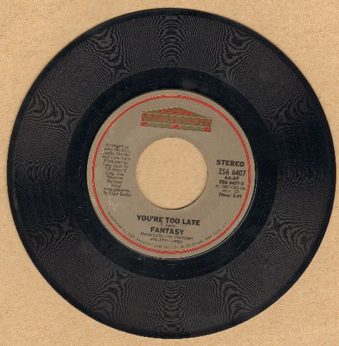 Fantasy - You're Too Late/You're Too Late (Instrumental) - NM9/ - 45 rpm Records