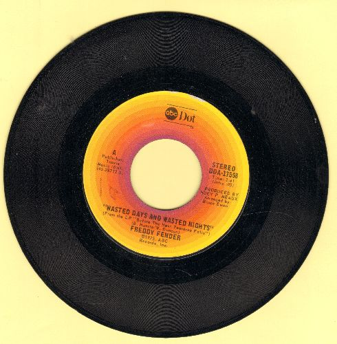 Fender, Freddy - Wasted Days And Wasted Nights/I Love My Rancho Grande  - EX8/ - 45 rpm Records