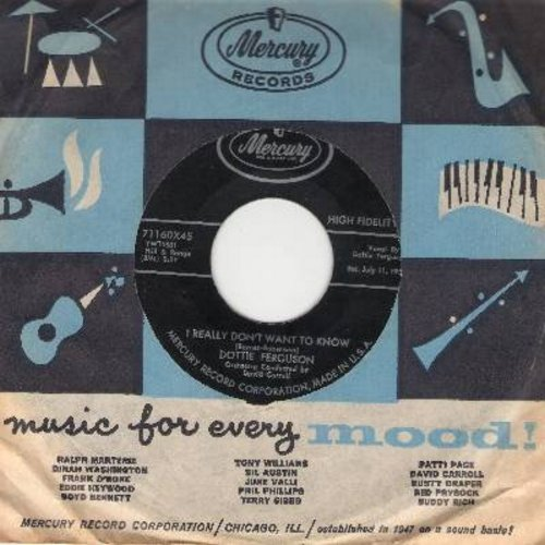 Ferguson, Dottie - I Really Don't Want To Know/It Makes No Difference Now (with vintage Mercury company sleeve) - NM9/ - 45 rpm Records