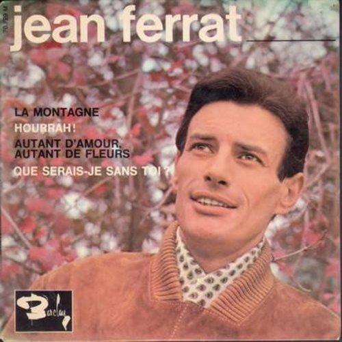 Ferrat, Jean - La Montagne/Hurrah!/Autant D'amour, Autant De Fleurs/Que Serais-Je Sans Toi? (vinyl EP record with picture cover, French Pressing, sung in French) - EX8/EX8 - 45 rpm Records