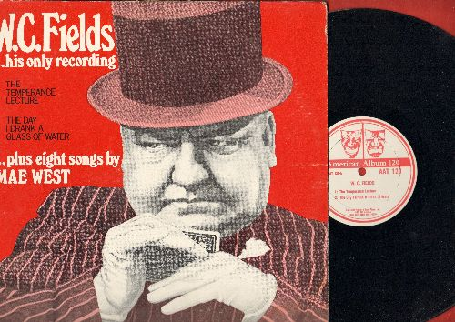 Fields, W.C. - W.C. Fields…his only recording: The Temperance Lecture, The Day I Drank A Glass Of Water plus 8 Songs by Mae West (vinyl LP record, 1970s pressing) - EX8/VG6 - LP Records
