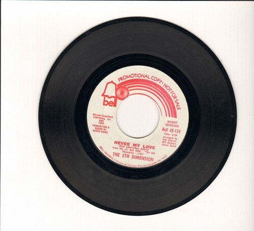 Fifth Dimension - Never My Love (double-A-sided DJ advance pressing with LONG and SHORT version of hit) - NM9/ - 45 rpm Records