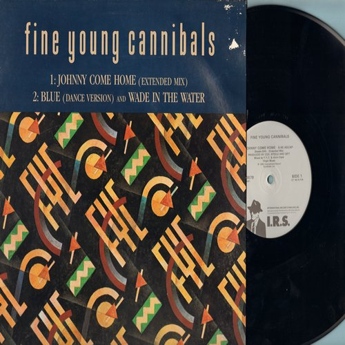 Fine Young Canibals - Johnny Come Home (5:46 minutes Extended Mix)/Blue (3:35 Dance Version)/Wade On The Water (2:55) (12 inch 45rpm Maxi Single with picture cover) - M10/EX8 - Maxi Singles