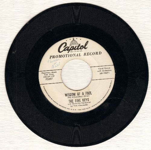 Five Keys - Wisdom Of A Fool/Now Don't That Prove I Love You (white label DJ advance pressing) - VG7/ - 45 rpm Records