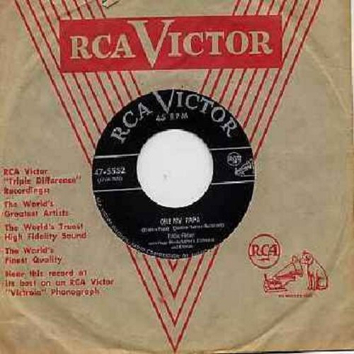 Fisher, Eddie - Oh! My Papa/(I Never Missed Your Sweet Hello) Until You Said Goodbye (with vintage RCA company sleeve) - VG7/ - 45 rpm Records