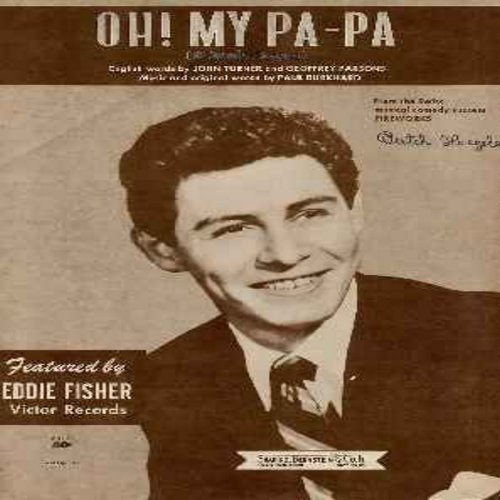 Fisher, Eddie - Oh! My Pa-Pa - Vintage SHEET MUSIC for the 1953 Hit by Eddie Fisher. NICE cover picture of Eddie Fisher! (THIS IS SHEET MUSIC, NOT ANY OTHER KIND OF MEDIA! SHIPPING SAME AS 45rpm RECORD) - EX8/ - Sheet Music