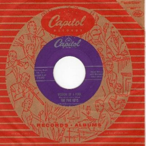 Five Keys - Wisdom Of A Fool/Now Don't That Prove I Love You (with Capitol company sleeve) - VG7/ - 45 rpm Records