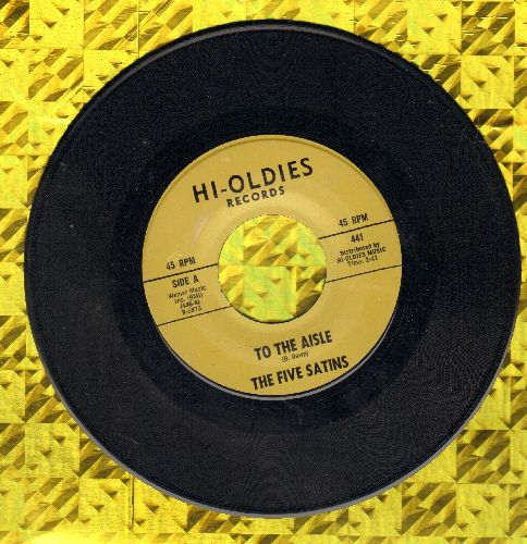 Five Satins - To The Aisle/Wish I Had My Baby (early re-issue) - NM9/ - 45 rpm Records