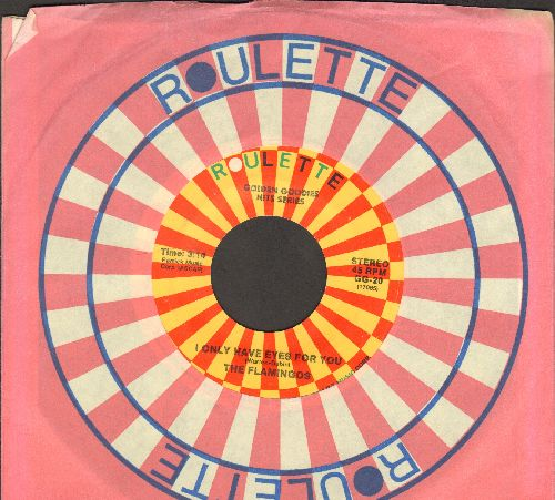 Flamingos - I Only Have Eyes For You/Love Walked In (double-hit re-issue with Roulette company sleeve) - EX8/ - 45 rpm Records
