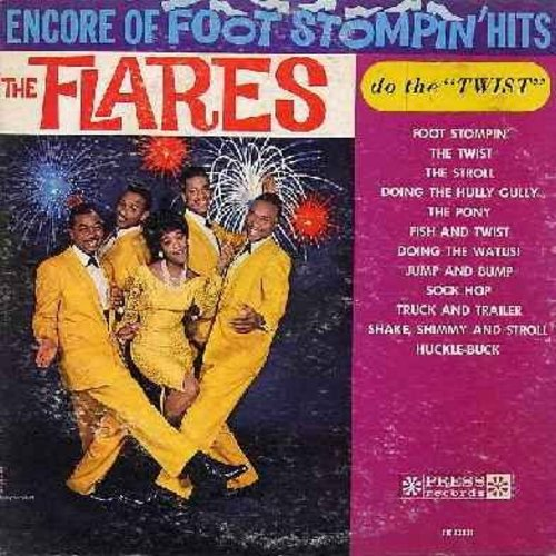 Flares - Encore Of Foot Stompin' Hits: The Twist, The Stroll, Sock Hop, Fish & Twist, Shake Shimmy & Stroll, Huckle-Buck, The Pony, Doing The Hully Gully (vinyl MONO LP record) - EX8/VG7 - LP Records
