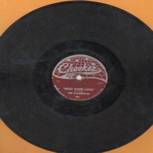 Flamingos - Need Your Love/I'll Be Home (10 inch 78 rpm record) - VG7/ - 78 rpm