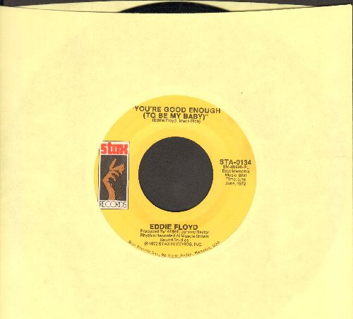 Floyd, Eddie - You're Good Enough (To Be My Baby)/Spend All You Have On Love - NM9/ - 45 rpm Records