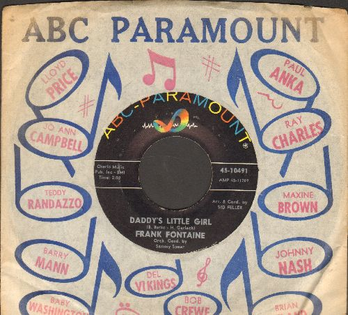 Fontaine, Frank - Daddy's Little Girl (Wedding Reception Favorite for Father/Daughter Dance!)/Oh How I Miss You Tonight (with vintage ABC-Paramount company sleeve) - NM9/ - 45 rpm Records