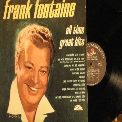Fontaine, Frank - All Time Great Hits: Chicago, The More I See You, Carolina In The Morning, California Here I Come (vinyl MONO LP record) - M10/EX8 - LP Records