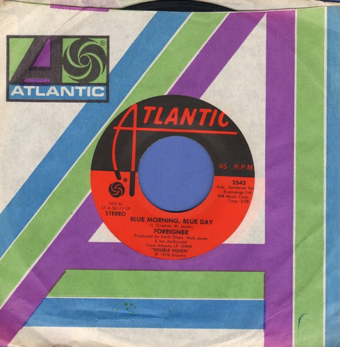Foreigner - Blue Morning, Blue Day/I Have Waited So Long - EX8/ - 45 rpm Records