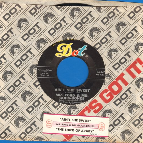 Mr. Ford & Mr. Goon-Bones - Ain't She Sweet/The Sheik Of Araby (with Dot company sleeve and juke box label) - NM9/ - 45 rpm Records