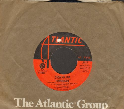 Foreigner - Cold As Ice/I Need You (with Atlantic company sleeve) - EX8/ - 45 rpm Records