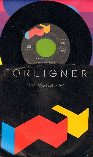 Foreigner - That Was Yesterday/Two Different Worlds (with picture sleeve) - NM9/NM9 - 45 rpm Records