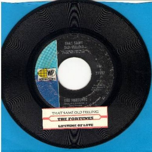 Fortunes - That Same Old Feeling/Lifetime Of Love (with juke box label) - EX8/ - 45 rpm Records