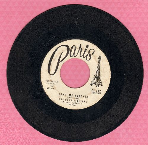 Four Esquires - Love Me Forever/I Ain't Been Right Since You Left (DJ advance pressing) - VG7/ - 45 rpm Records