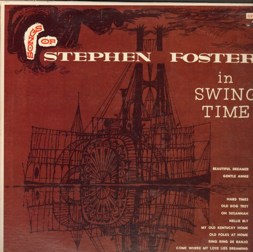 Foster, Stephen - Stephen Foster in Swing Time: Beautiful Dreamer, Oh Susannah, Nellie Bly, I Dream Of Jeannie With The Light Brown Hair (vinyl LP record) - EX8/EX8 - LP Records