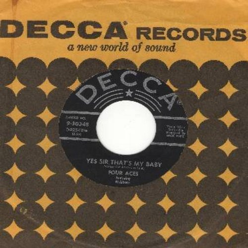 Four Aces - Yes Sir, That's My Baby/Three Sheets To The Wind (with Decca company sleeve) - EX8/ - 45 rpm Records