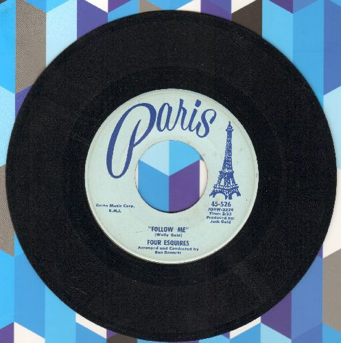 Four Esquires - Follow Me/The Land Of You And Me - EX8/ - 45 rpm Records