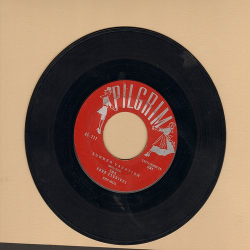 Four Esquires - Summer Vacation/Follow Me  - EX8/ - 45 rpm Records