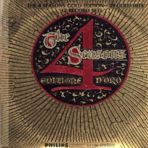 Four Seasons - Edizione D'Oro - 2 vinyl STEREO LP records in gate-fold cover. Includes 29 Hits like Big Girls Don't Cry, Sherry, Walk Like A Man, Rag Doll, Alone, Peanuts, Silence Is Golden, many more! - VG7/VG6 - LP Records