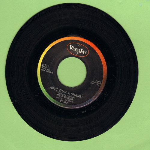 Four Seasons - Ain't That A Shame/Soon I'll Be Home Again - VG7/ - 45 rpm Records