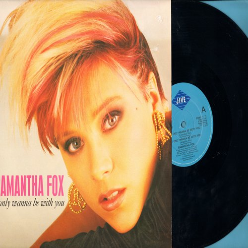 Fox, Samantha - I Only Wanna Be With You (12 inch vinyl Maxi Single featuring 3 different extended versions of the Dance Hit + Confessions - British Pressing with picture cover) - NM9/EX8 - Maxi Singles