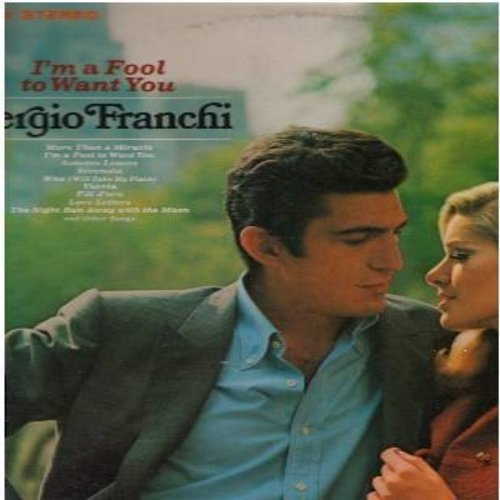 Franchi, Dergio - I'm A Fool To Want You: Love Letters, Fili D'oro, More Than AQ Miracle, When Will It End?, Vurria (vinyl STEREO LP record) - M10/EX8 - LP Records