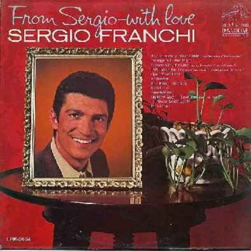 Franchi, Sergio - From Sergio - With Love: Strangers In The Night, Somewhere My Love, Yesterday, The More I See You, Ammore Mio, The Shadow Of Your Smile (vinyl MONO LP record, Dynagroove) - EX8/VG7 - LP Records
