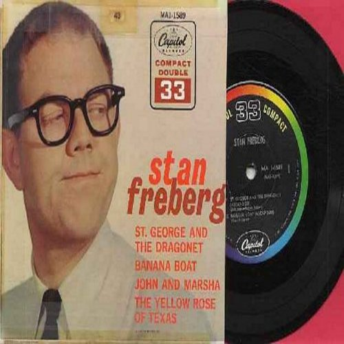 Freberg, Stan - St. George And The Dragonet, Banana Boat, John And Marsha/The Yellow Rose Of Texas (7 inch 33rpm vinyl EP record with picture cover, small spindle hole, shipping same as 45rpm) - NM9/VG7 - 45 rpm Records