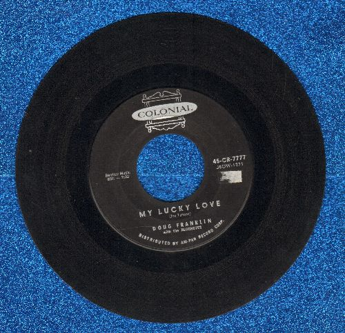 Franklin, Doug with The Bluenotes - My Lucky Love/Drizzlin' Rain - EX8/ - 45 rpm Records
