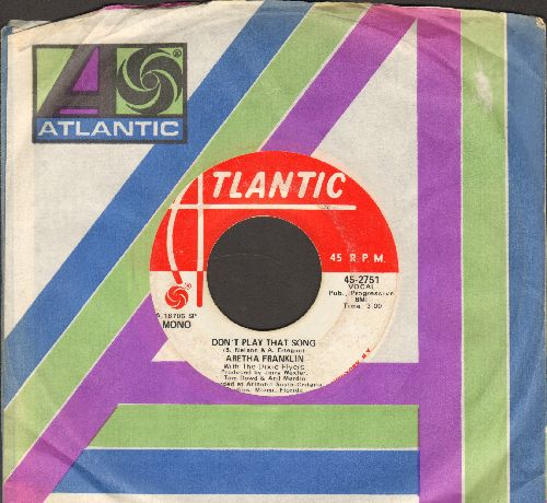 Franklin, Aretha - Don't Play That Song double-A-sided MONO/STEREO DJ advane pressing with Atlantic company sleeve) - EX8/ - 45 rpm Records