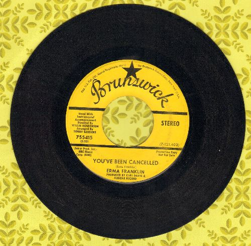 Franklin, Erma - You've Been Cancelled/Saving My Love For You (DJ advance pressing) - VG7/ - 45 rpm Records
