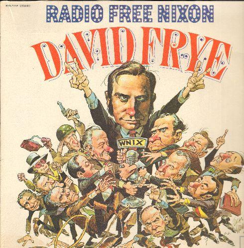 Frye, David - Radio Free Nixon: Hilarious Parody of the controversies surrounding President Richard M. Nixon (vinyl STEREO LP record, NICE condition!) - NM9/EX8 - LP Records