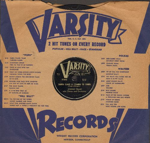 Johnny Frank with Chorus and Orchestra, Varsity Caroleers - Santa Claus Is Coming To Town/Christmas Medley (10 inch 78 rpm record with Varsity company sleeve) - VG7/ - 78 rpm