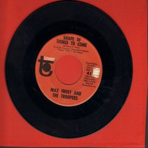Frost, Max & The Troopers - Shape Of Things To Come/Free Lovin' - VG7/ - 45 rpm Records